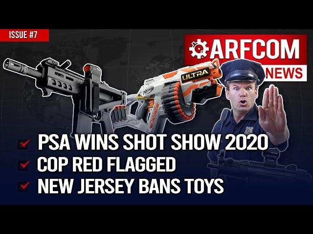 [ARFCOM News] PSA Wins SHOT + Cop Red Flagged + NJ Bans Toys