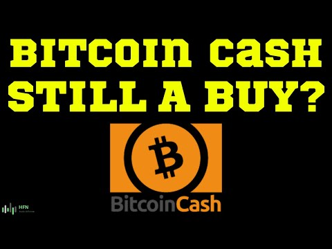 Is Bitcoin Cash (BCH) Still A Buy?