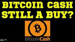 Is Bitcoin Cash (BCH) Still A Buy?