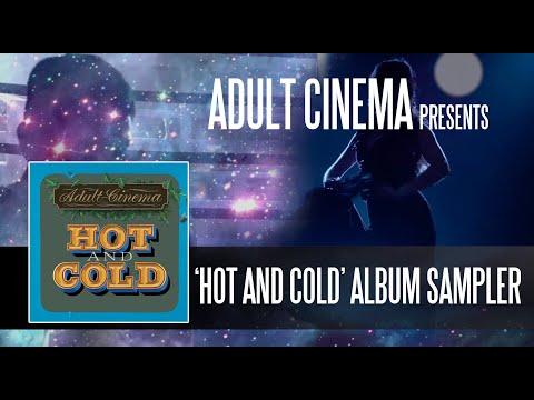 'Hot and Cold' : Adult Cinema - Album Sampler