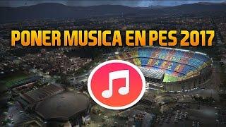 PONER MÚSICA MENÚ DE INICIO PES 2017|PS3