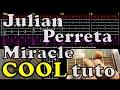 Julian Perreta - Miracle - part 1|2 - tuto FR guitar accord tab chord