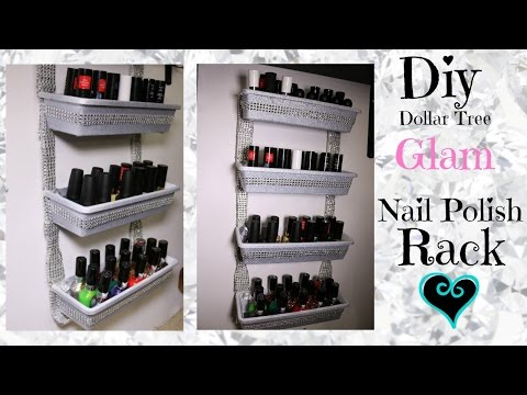 DIY DOLLAR TREE GLAM NAIL POLISH RACK