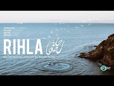 Rihla  - Sur les sentiers culturels du monde arabe TRAILER