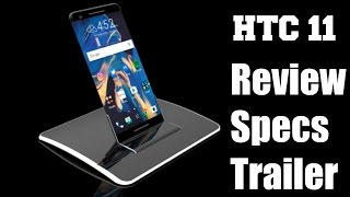 HTC 11 Full Specification & Review | HTC 2017 New Smartphone with 4k Display