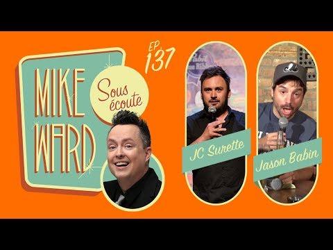 MIKE WARD SOUS ÉCOUTE #137 – (Jason Babin et JC Surette)