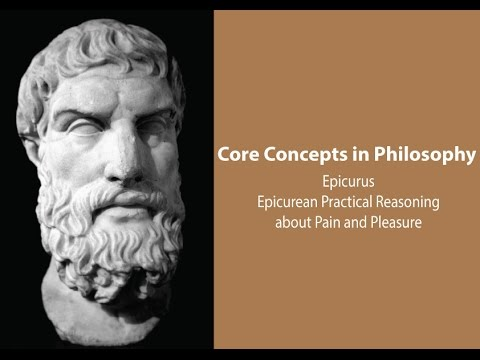 Epicurus on Practical Reasoning about Pain and Pleasure - Philosophy Core Concepts