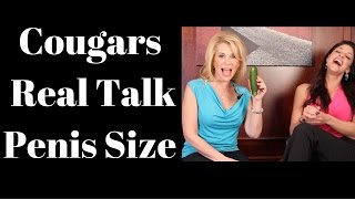 Cougars Real Talk: Penis Size  By KarenLee Poter