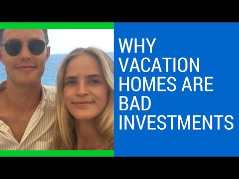 Vacation homes are NOT good investments EXPLAINED