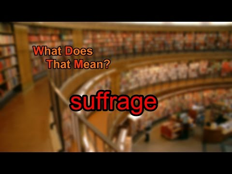 What does suffrage mean?