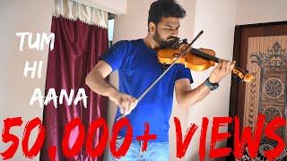 Tum Hi Aana | Violin Cover | Instrumental Cover| Marjaavaan | Jubin Nautiyal |