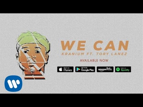 Kranium - We Can Ft. Tory Lanez [Explicit]