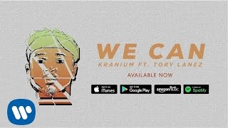 Kranium - We Can Ft. Tory Lanez Official Audio [Explicit]