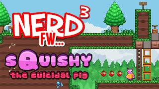 Nerd³ FW - Squishy the Suicidal Pig