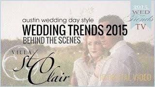 Austin Wedding Day Style 2015 Wed Trends with Villa St Clair