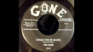 The Dubs - Could This Be Magic (1957 Doo Wop Gold) HD