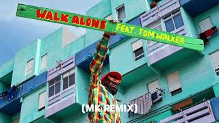 Rudimental - Walk Alone feat. Tom Walker [MK Remix]