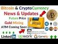 Bitcoin & CryptoCurrency News Update 20 Bitcoin ATM,Linkedin,Upwork,Gameflip,Canada Crypto,Gold Mine
