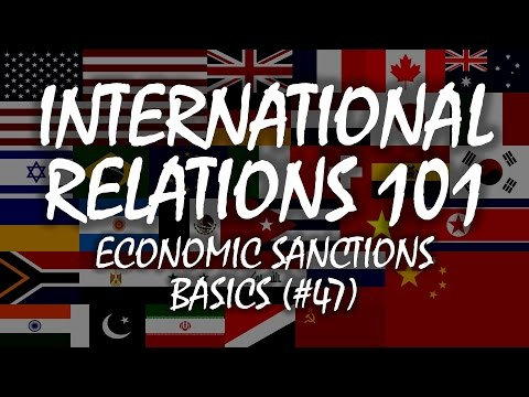 International Relations 101 (#47): Economic Sanctions Basics