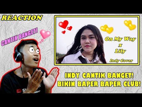 [reaction]-indy-cover-on-my-way-x-lily-(alan-walker)---indy-cantik-banget-dan-bikin-baper!!!