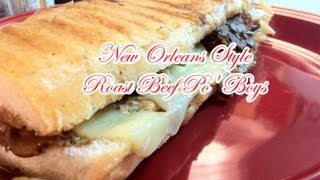 How To Make New Orleans Style Roast Beef Po' Boys
