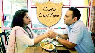 Hindi Drama Short Film – Cold Coffee   Unresolved Conflicts between Ex lovers