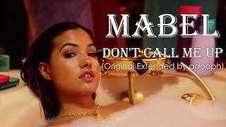 Mabel Don t Call Me Up Mabel DontCallMeUp Extended