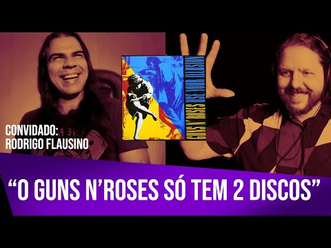 Guns N' Roses – Use Your Illusion vs Appetite com Rodrigo Flausino