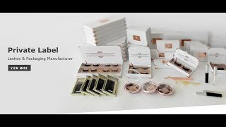 Private Label Lashes and Packaging Manufacturer