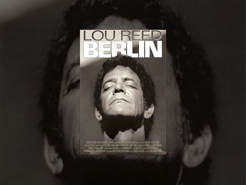 Lou Reed's Berlin