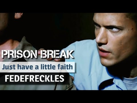 Prison Break - Just have a little faith