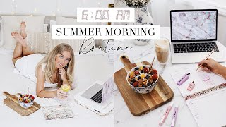 6 AM SUMMER MORNING ROUTINE | Staying Healthy & Productive for School or Work