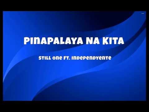 Pinalaya Na Kita (Lyrics) - Still One ft Independyente