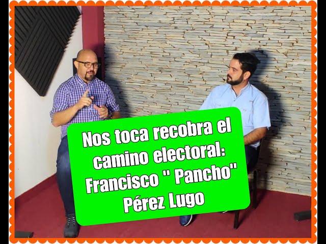 Nos toca recobrar la vía de la participación electoral: Francisco ''Pancho'' Pérez Lugo