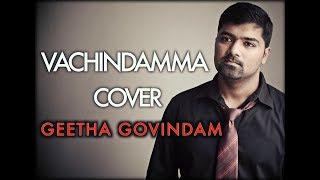 Vachindamma | Cover | Venkat | Geetha Govindam Songs | Vijay Devarakonda | Gopi Sundar