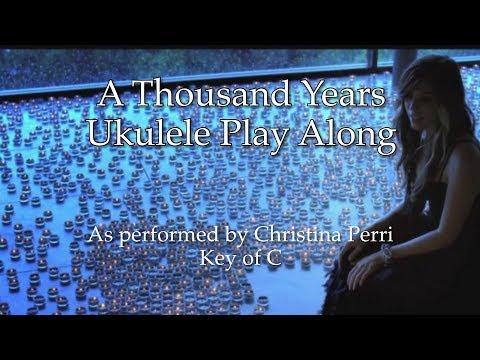 A Thousand Years Ukulele Play Along