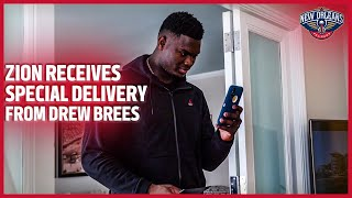 Zion Williamson Receives a Special Delivery From Drew Brees  New Orleans Pelicans