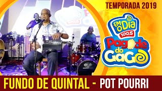 Fundo de Quintal - Pot Pourri (Ao Vivo no Pagode do Gago) FM O Dia