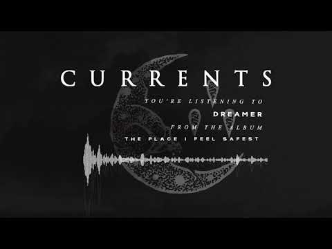 currents---dreamer-(official-audio)