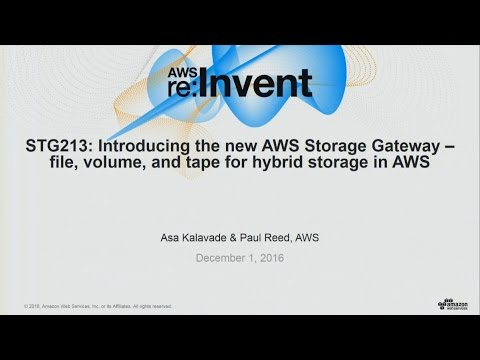 AWS re:Invent 2016: NEW SERVICE: Introducing the new AWS Storage Gateway (STG213)