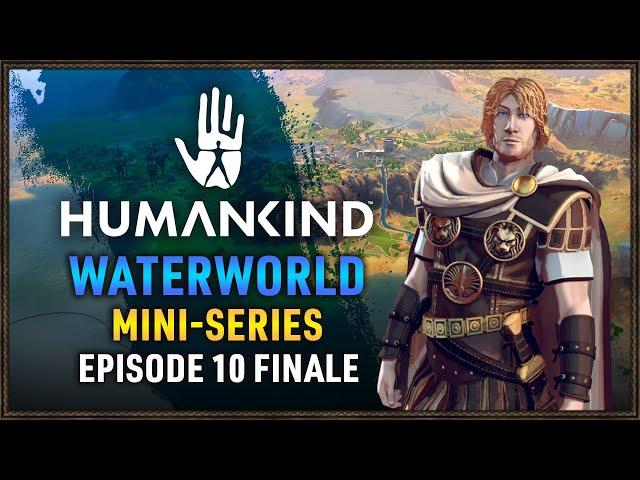 SUPERIORITY IS COMPLEX   Humankind Waterworld EP 10 FINALE MiniSeries   HForHavoc