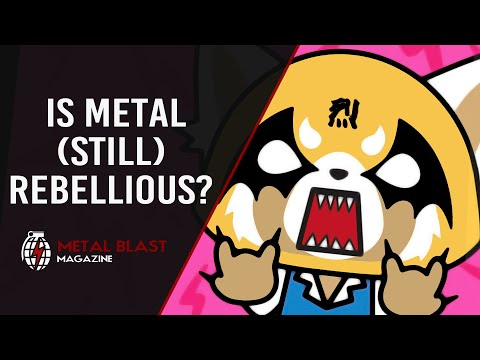 Is Metal Still Rebellious?