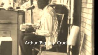 "Arthur ""Big Boy"" Crudup-I"