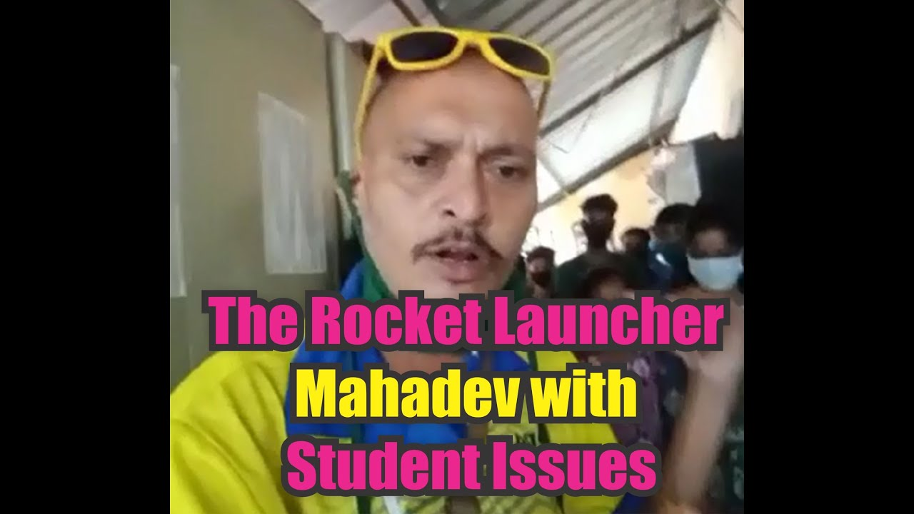 The Rocket Launcher Mahadev with Student Issues