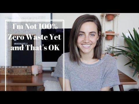 Not 100% Zero Waste + That's OK