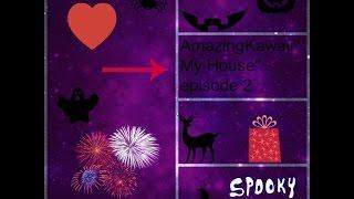 """AmazingKawaii """"My House"""