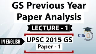 UPSC 2015 Mains GS Paper 1 discussion Part 1, General Studies previous year paper analysis in Eng