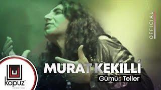 Murat Kekilli - Gümüş Teller  ( Official Video )