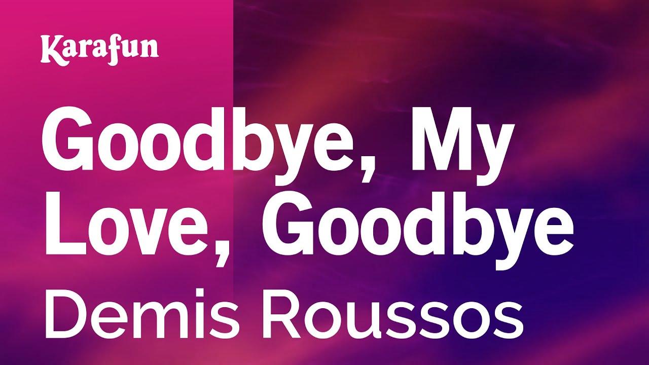 Goodbye My Love Goodbye Demis Roussos Karaoke Version Karafun Youtube