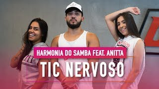 Baixar Tic Nervoso - Harmonia do Samba feat. Anitta - Coreografia: Mete Dança